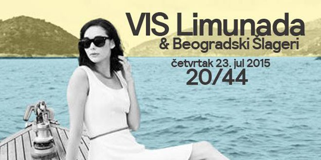 Koncert VIS LIMUNADA & BEOGRADSKI ŠLAGERI 23. jul @ 20/44 Ponton/Ušće, Beograd