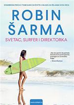 Svetac, surfer i direktorka - Robin Šarma