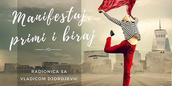 Radionica sa Vladicom Đorđević Manifestuj, primi i biraj