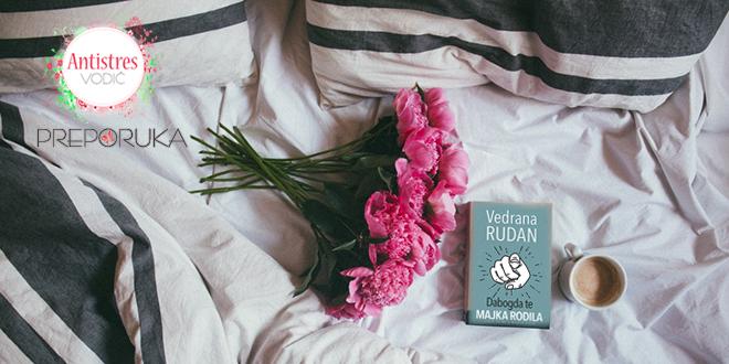 Kad majka postane dete Dabogda te majka rodila Vedrana Rudan