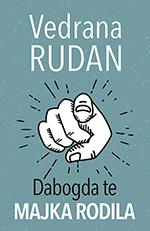 dabogda_te_majka_rodila-vedrana_rudan